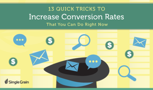 13 Quick Tricks to Increase Conversion Rates that You Can Do Right Now