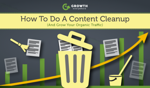 How To Do A Content Cleanup (And Grow Your Organic Traffic)